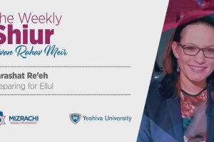 3 principals for Elul – The Weekly Shiur – Re'eh 5779