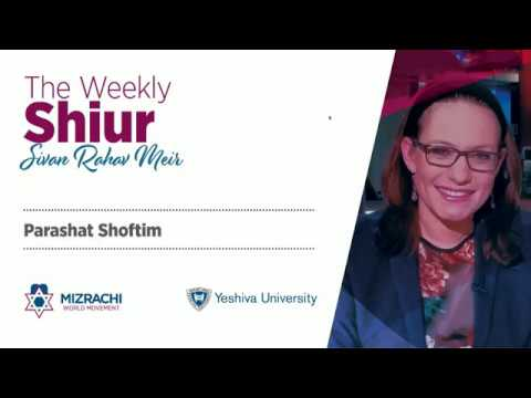 3 Commands We Can Fulfill Today – The Weekly Shiur – Shoftim 5779